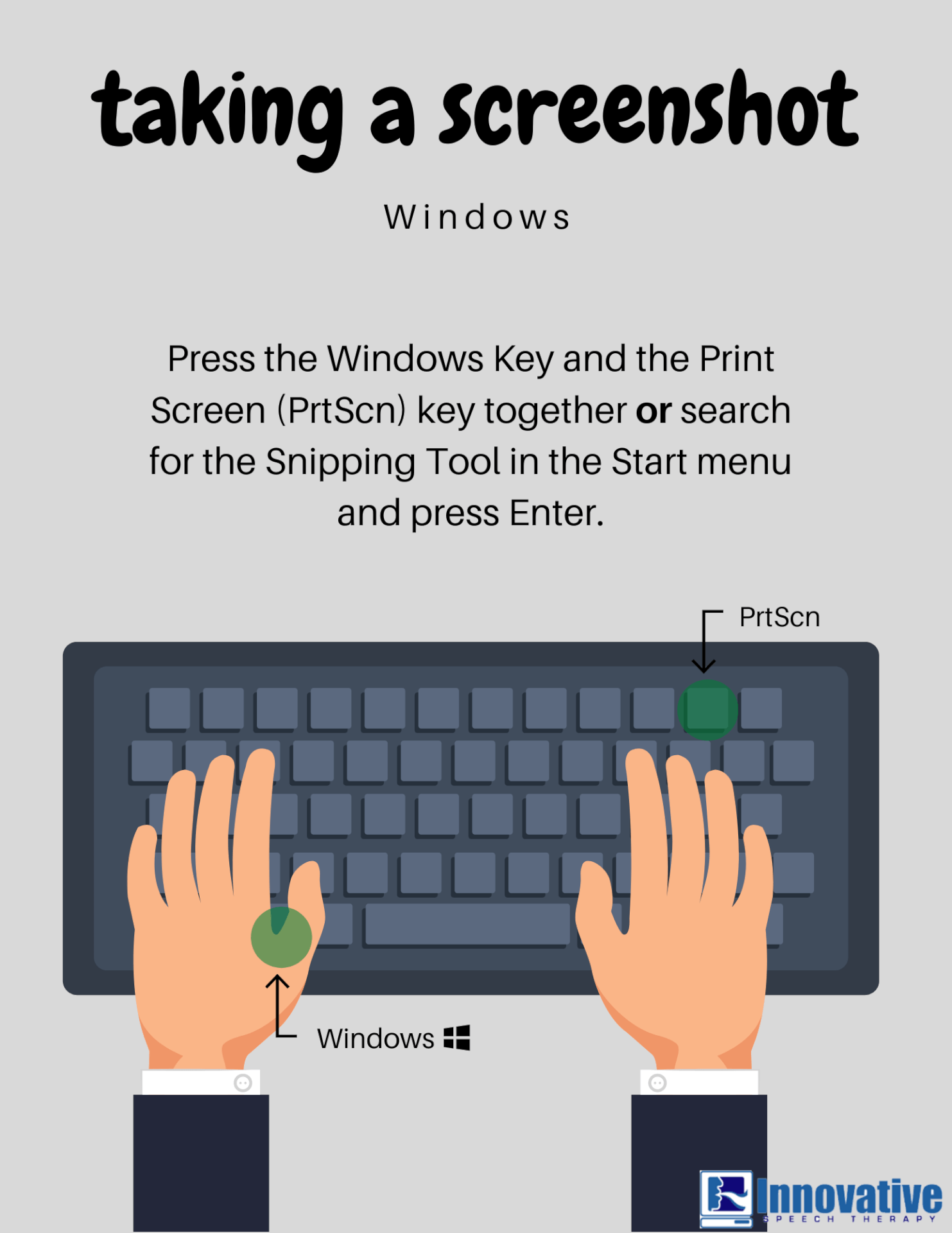 Graphic depicting hands on a keyboard taking a screenshot on a Windows computer. Image text: Taking a screenshot: Windows. Press the Windows Key and the Print Screen key together or search for the Snipping Tool in the Start menu and press Enter.