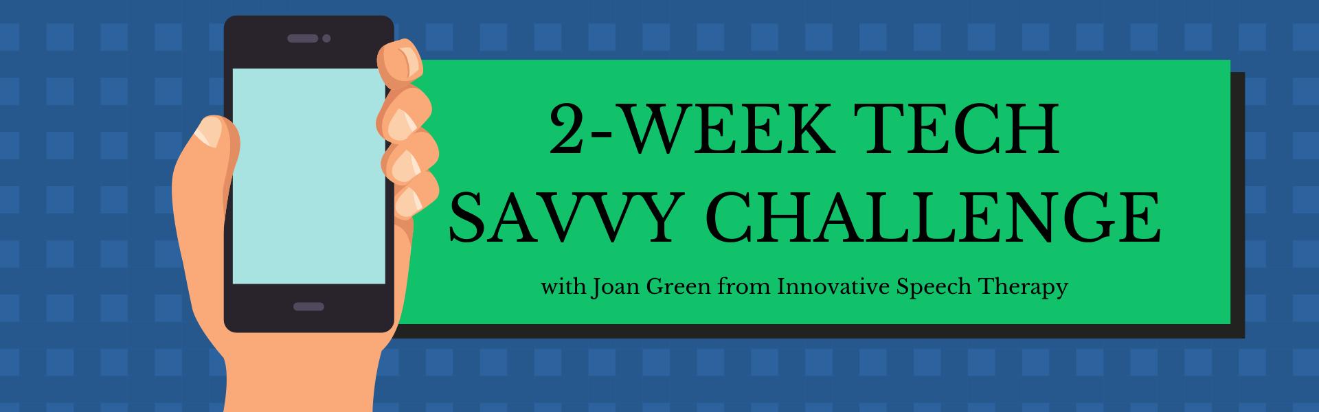 2 Week Tech-Savvy Challenge